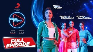 Ep 12 The Dance Project Neha Marda | Sonali B | Faisal & Vaishnavi | Bolna | Sawarne Lage