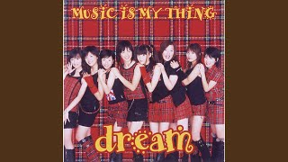 dream - MUSIC IS MY THING