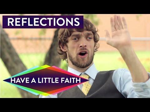 Zach Reflects on Have a Little Faith