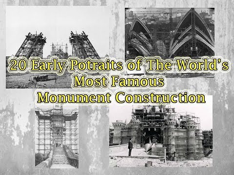 20 Early Construction Potraits of The World's Most Famous Monument