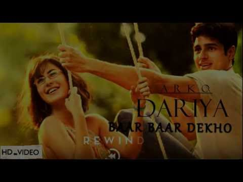 DARIYA ( BAAR BAAR DEKHO | ARKO )  FULL SONG WITH...