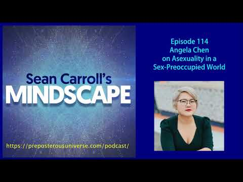 Mindscape 114 | Angela Chen on Asexuality in a Sex-Preoccupied World