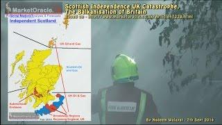 Scottish Independence UK Catastrophe - The Balkanisation of Britain