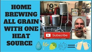 Home Brewing All Grain with one Heat Source