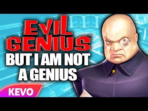Evil Genius but I am not a genius