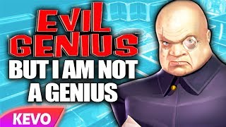 Evil Genius but I am not a genius
