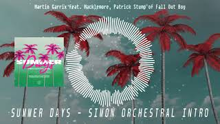 Martin Garrix feat  Macklemore & Patrick Stump of Fall Out Boy   Summer Days SIMON Orchestral Intro