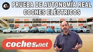Prueba de Autonomía Real de Coches Eléctricos 2018   Comparativa / Test EV   coches.net