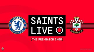 SAINTS LIVE: The Pre-Match Show | Chelsea vs Southampton