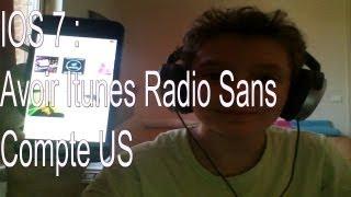 Avoir Itunes Radio simplement sans compte US (IOS 7)