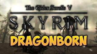 TES V: SKYRIM - ФАНТАЖ - Dragonborn (Драконорожденный Фантаж)