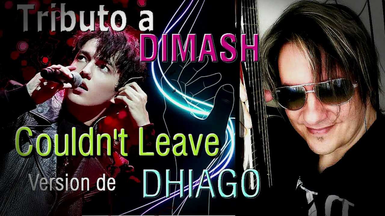 Couldn't Leave - Tributo a Dimash- Cover (Dhiago)