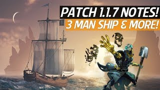 Sea Of Thieves - New 3 Man Ships, Custom Cannons, Patch Notes 1.1.7, Updates & Fixes!