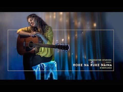 Roke na Ruke Naina - Badrinath Ki Dulhania | Cover | Nikita Ahuja