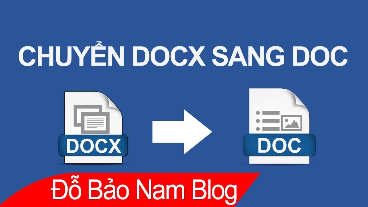 Cách chuyển DOCX sang DOC, cách chuyển file docx sang doc nhanh nhất