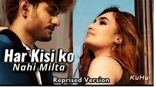 Har Kisi Ko Nahi Milta | KuHu Gracia | Reprised Version | Astitwa Ankur (Lyricist) |