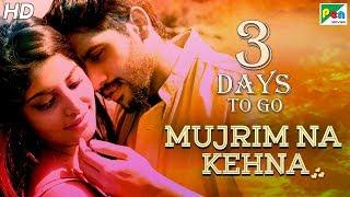 Mujrim Na Kehna | 3 Days To Go | Full Hindi Dubbed Movie | Naga Chaitanya, Manjima Mohan