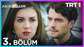 Aslan Ailem 3. Bölüm (Her Pazar 20:00'de TRT1'de)