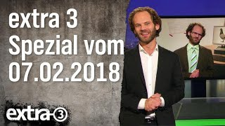 Extra 3 Spezial: Der reale Irrsinn XXL vom 07.02.2018 | extra 3 | NDR