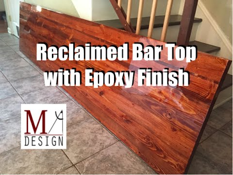 Reclaimed bar top with epoxy finish youtube for Best bar top finish