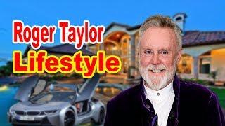 Roger Taylor Lifestyle 2020 ★ Girlfriend, Net worth & Biography