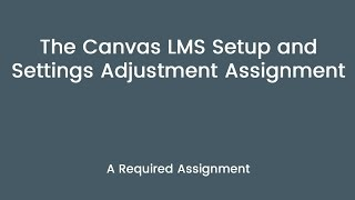 Tutorial: Canvas Setup and Settings Adjustment Assignment