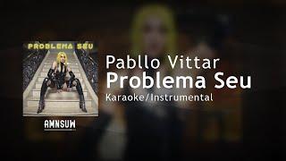 Baixar Pabllo Vittar - Problema Seu (Karaoke/Instrumental com Letra)