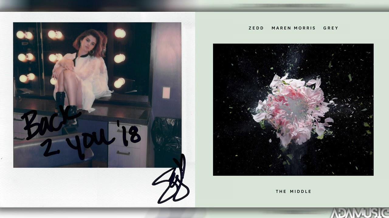 Selena Gomez, Zedd, Maren Morris - Back To The Middle (Mashup) ft. Ariana Grande