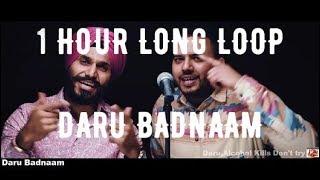 Daru Badnaam - 1 HOUR LONG -1 Loop hour