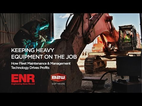 B2W & ENR Webinar: Keeping Equipment on the Job - How Fleet Maintenance Technology Drives Profits