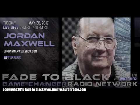 Ep. 665 FADE to BLACK Jimmy Church w/ Jordan Maxwell : The Return of Jordan Maxwell : LIVE
