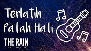 TERLATIH PATAH HATI - The Rain (cover version) - CHORD LIRIK LAGU