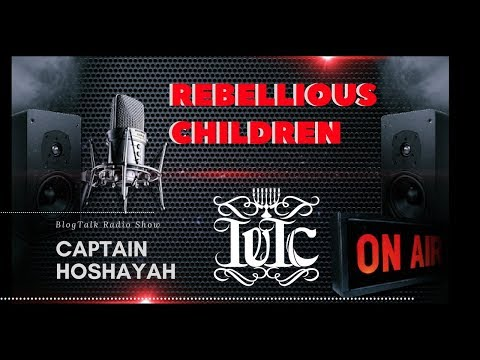 The Israelites:  Rebellious Children (BlogTalk Radio Show)