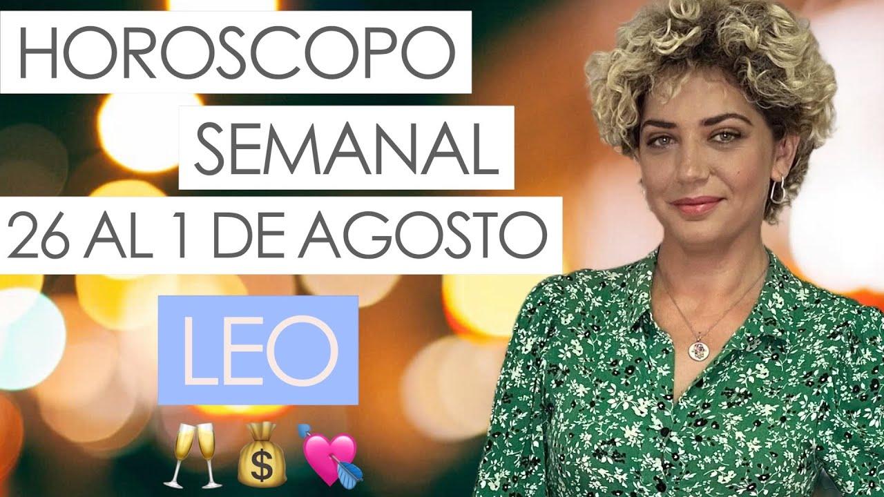 LEO ♌ | HOROSCOPO SEMANAL | 26 AL 1 DE AGOSTO 2021 |
