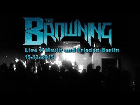 The Browning - Pure Evil NEW SONG! 15.12.2015 (live at Musik und Frieden Berlin)