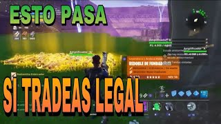 THIS HAPPENS TO YOU WHEN LEGAL TRADEAS #2/ FORTNITE SAVE THE WORLD
