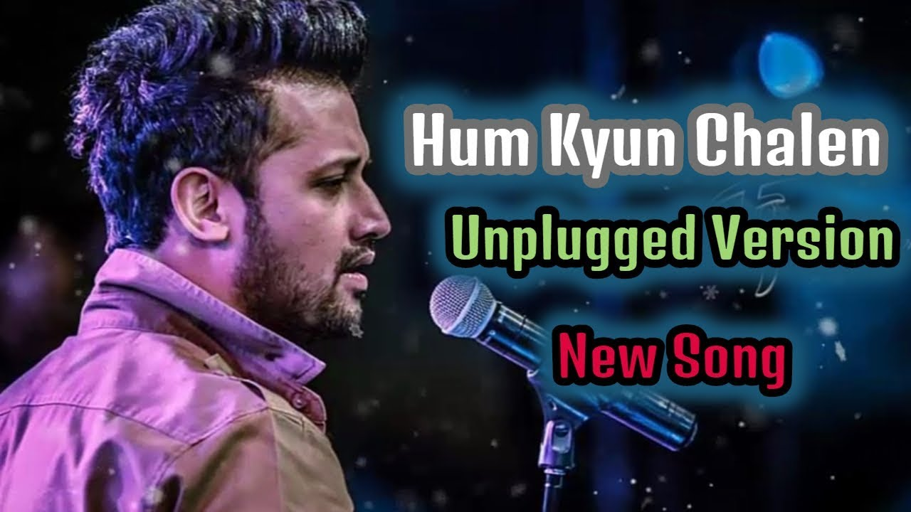 Atif Aslam New Song Unplugged | 2019 |