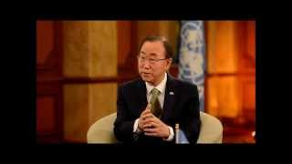 Interview with U.N. Secretary General Ban Ki-Moon