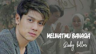 Download RIZKY BILLAR-MELIHATMU BAHAGIA (LIRIK)