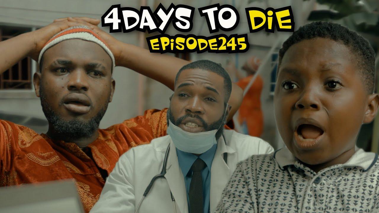 Download 4DAYS TO DIE (PRAIZE VICTOR COMEDYTV) episode 245