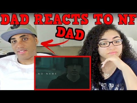 MY DAD REACTS TO NF   NF REACTION