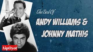 The Best Of Andy Williams And Johnny Mathis