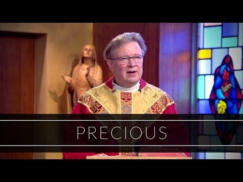Precious | Homily: Father James Laughlin