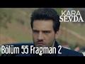 Kara Sevda 55. Bölüm 2. Fragman