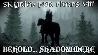 Skyrim For Pimps - Behold...SHADOWMERE! (S1E08) Dark Brotherhood Walkthrough