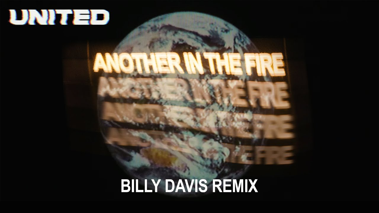 Another In The Fire (Billy Davis Remix) [Official Audio] - Hillsong UNITED