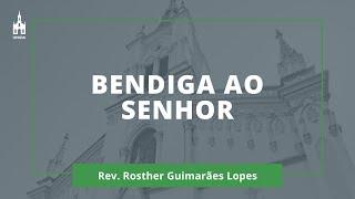 Bendiga Ao Senhor - Rev. Rosther Guimarães Lopes - Culto Matutino - 13/12/2020