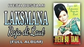 IYETH BUSTAMI - ZAPIN-DUT LAKSMANA RAJA DI LAUT - (FULL ALBUM)
