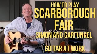 How to play Scarborough Fair (Simon and Garfunkel)