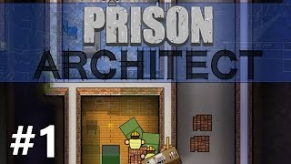 Prison Architect - Starting Out - PART #1